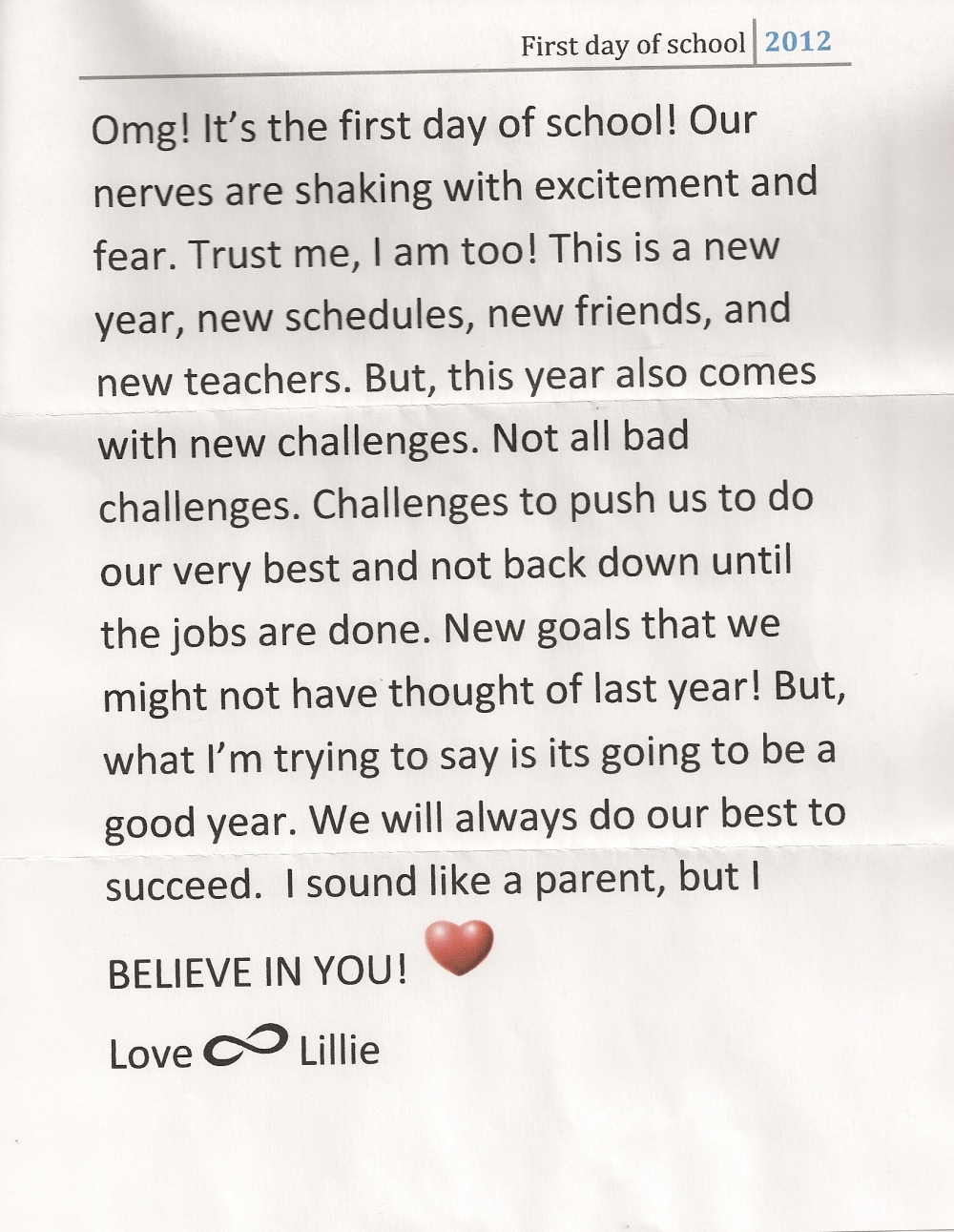 My daughter took the time to put a message together for her friends at the bus stop, on the first day of school.  She printed them, put them into individual envelopes and handed them out.  Lillie forgot the messages originally, so she ran back home to get them.